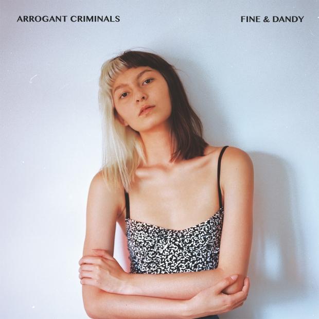 Arrogant Criminals, notre coup de coeur rock avec l'album Fine and Dandy